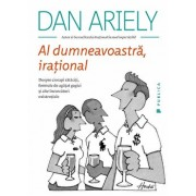Al dumneavoastra, irational/Dan Ariely