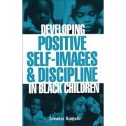 Developing Positive Self-Images & Discipline in Black Children, Paperback