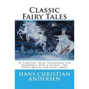 Classic Fairy Tales of Hans Christian Andersen: 18 stories including The Emperor's New Clothes, The Snow Queen & The Real Princess, Paperback/Hans Christian Andersen
