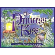 The Princess and the Kiss: A Story of God's Gift of Purity, Hardcover
