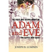 The First and Second Books of Adam and Eve: The Conflict with Satan, Paperback/Joseph B. Lumpkin
