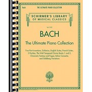 Bach: The Ultimate Piano Collection: Schirmer's Library of Musical Classics Vol. 2102, Paperback/Johann Sebastian Bach