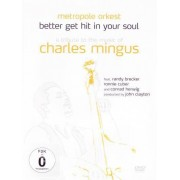 Video Delta Better get hit in your soul - A tribute to the music of Charles Mingus - DVD