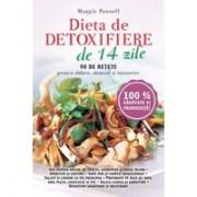 Dieta de detoxifiere de 14 zile. 90 de rețete pentru slăbire, sănătate și întreținere