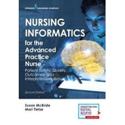 Nursing Informatics for the Advanced Practice Nurse, Second Edition: Patient Safety, Quality, Outcomes, and Interprofessionalism, Paperback/Susan McBride