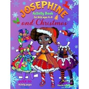 JOSEPHINE and CHRISTMAS: Activity Book for Girls ages 4-8: Paper Doll with the Dresses, Mazes, Color by Numbers, Match the Picture, Find the Di, Paperback/Elena Yalcin