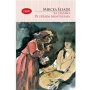 La tiganci. Pe strada Mantuleasa - Mircea Eliade