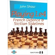Playing 1.e4 French Defence Sicilian Sidelines
