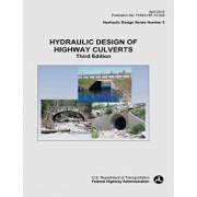 Hydraulic Design of Highway Culverts, Paperback/U. S. Department of Transportation