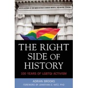 The Right Side of History: 100 Years of Lgbtq Activism, Paperback
