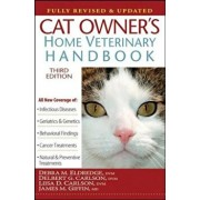 Cat Owner's Home Veterinary Handbook, Fully Revised and Updated, Paperback/Debra M. Eldredge
