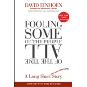 Fooling Some of the People All of the Time - A Long Short (and Now Complete) Story, Updated with New Epilogue (Einhorn David)(Paperback) (9780470481547)