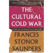 The Cultural Cold War: The CIA and the World of Arts and Letters, Paperback