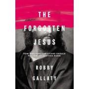 The Forgotten Jesus: How Western Christians Should Follow an Eastern Rabbi, Paperback