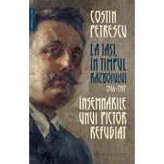 La Iasi, in timpul razboiului, 1916 - 1917. Insemnarile unui pictor refugiat/Costin Petrescu