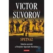 Spetnaz. Istoria secreta a fortelor speciale sovietice - Victor Suvorov