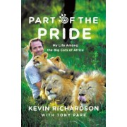 Part of the Pride: My Life Among the Big Cats of Africa, Paperback
