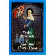 Viata Minunile Si Acatistul Sfintei Xenia