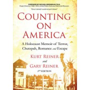 Counting on America Second Edition: A Holocaust Memoir of Terror, Chutzpah, Romance, and Escape, Paperback/Gary Reiner