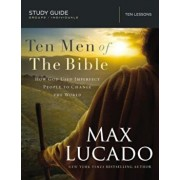 Ten Men of the Bible: How God Used Imperfect People to Change the World, Paperback/Max Lucado