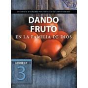 Dando Fruto En La Familia de Dios: Un Curso de Discipulado Para Fortalecer Su Caminar Con Dios, Paperback/Tyndale