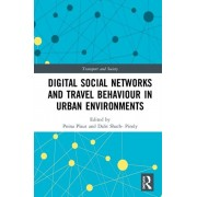 Digital Social Networks and Travel Behaviour in Urban Environments, Hardcover/Pnina O. Plaut