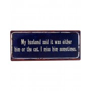 My husband said... - Vintageinspirerad Metallskylt 30x13 cm