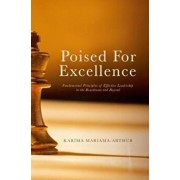 Poised for Excellence: Fundamental Principles of Effective Leadership in the Boardroom and Beyond, Hardcover/Karima Mariama-Arthur