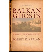 Balkan Ghosts: A Journey Through History, Paperback