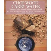 Chop Wood, Carry Water, Paperback/Rick Fields