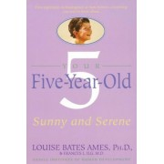 Your Five-Year-Old: Sunny and Serene, Paperback