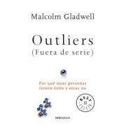Outliers (Fuera de Serie)/Outliers: The Story of Success: Por Que Unas Personas Tienen Exito y Otras No, Paperback