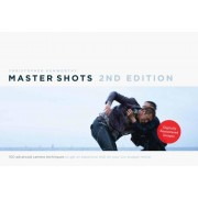 Master Shots Vol 1, 2nd Edition: 100 Advanced Camera Techniques to Get an Expensive Look on Your Low Budget Movie, Paperback
