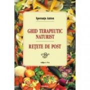Ghid terapeutic naturist. Retete de post Editia 2012