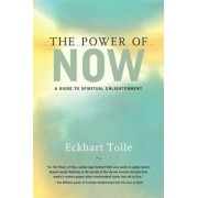 The Power of Now: A Guide to Spiritual Enlightenment, Hardcover/Eckhart Tolle