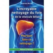 Livre - L'incroyable nettoyage du foie et de la vésicule biliaire - Volume 1