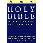 Ancient Eastern Text Bible-OE: George M. Lamsa's Translations from the Aramaic of the Peshitta, Paperback