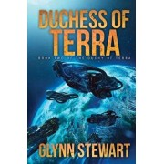 Duchess of Terra: Book Two in the Duchy of Terra, Paperback/Glynn Stewart