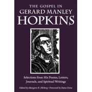 The Gospel in Gerard Manley Hopkins: Selections from His Poems, Letters, Journals, and Spiritual Writings, Paperback/Gerard Manley Hopkins