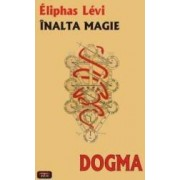 Inalta magie. Dogma - Eliphas Levi