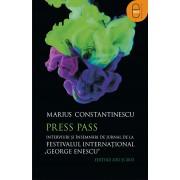 """Press Pass. Interviuri si insemnari de jurnal de la Festivalul International """"George Enescu"""". Editiile 2011 si 2013 (eBook)"""