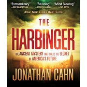 The Harbinger: The Ancient Mystery That Holds the Secret of America's Future, Audiobook