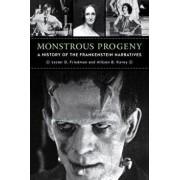 Monstrous Progeny: A History of the Frankenstein Narratives, Paperback/Lester D. Friedman