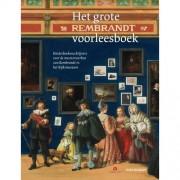 Het grote Rembrandt voorleesboek - Joke van Leeuwen, Bibi Dumon Tak, Jan Paul Schutten, e.a.