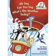 Oh Say Can You Say Whats the Weather Today, Hardcover/Tish Rabe