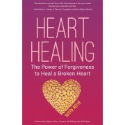 Heart Healing: The Power of Forgiveness & Letting Go