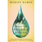 How to Get Filthy Rich in Rising Asia, Paperback
