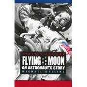 Flying to the Moon: An Astronaut's Story, Paperback/Michael Collins