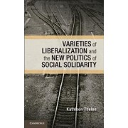 Varieties of Liberalization and the New Politics of Social Solidarity, Paperback/Kathleen Thelen