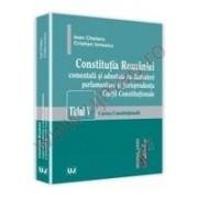 Cuprins Rasfoieste Constitutia Romaniei comentata si adnotata cu dezbateri parlamentare si jurisprudenta Curtii Constitutionale Titlul v – Curtea Constitutionala